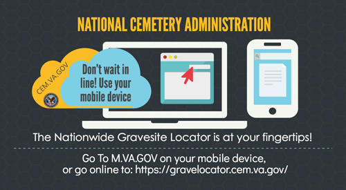 The Nationwide Gravesite Locator is available online and for mobile devices.